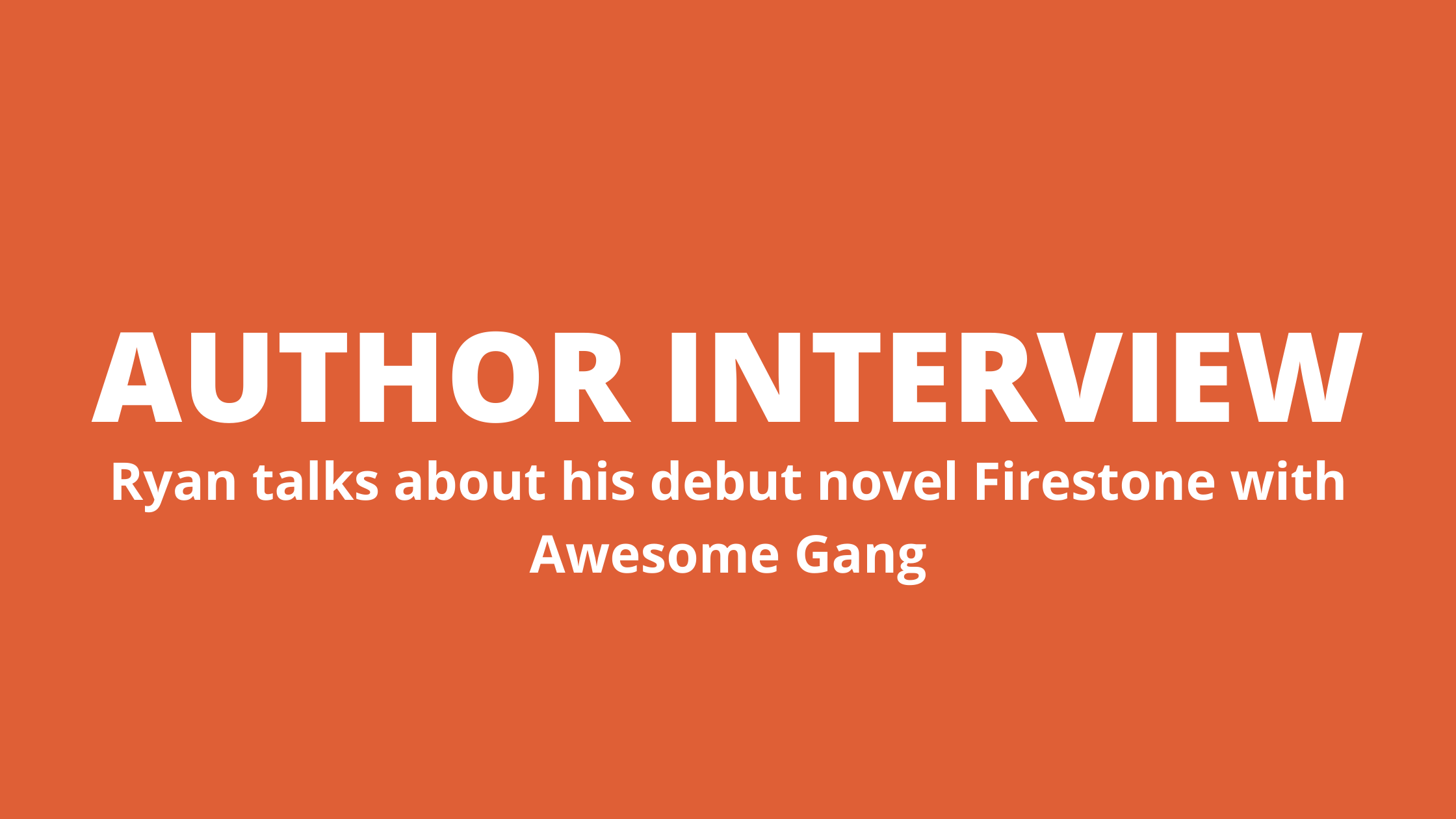 ryan carriere,awesome gang author interview,awesome gang, Author Interview – Awesome Gang, RYAN CARRIERE